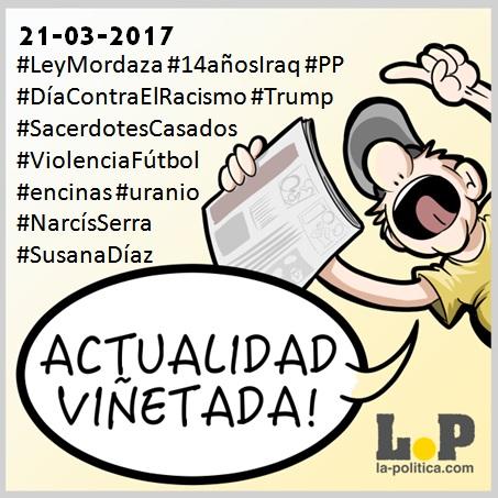 Actualidad Viñetada 21-03-2017 – Especial Ley Mordaza