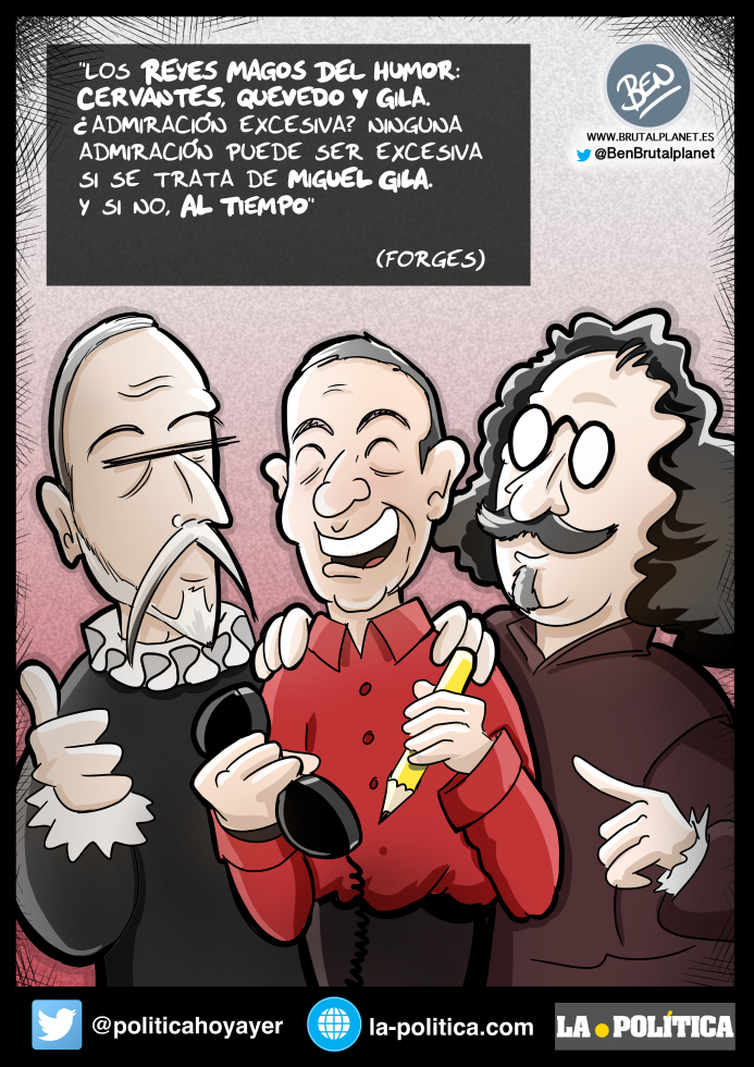 """Viñeta con Cervantes, Gila y Quevedo. """"Los Reyes Magos del Humor: Cervantes, Quevedo y Gila. ¿Admiración excesiva? Ninguna admiración puede ser excesiva si se trata de Miguel Gila. Y si no, al tiempo."""" (Forges)"""