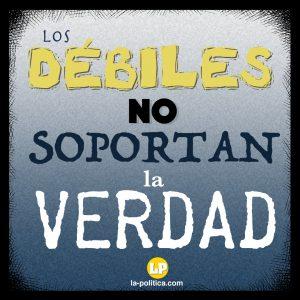 """""""Los débiles no soportan la verdad"""" - #CrónicaDe1Minuto #2 - La Política"""