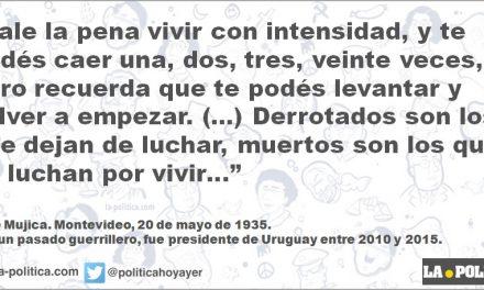José Mujica: Vale la pena vivir con intensidad
