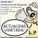 """#ActualidaViñetada 20-06-2017 """"Día Mundial del Refugiado"""" El Gobierno de España sigue sin cumplir con el acuerdo firmado con la UE"""