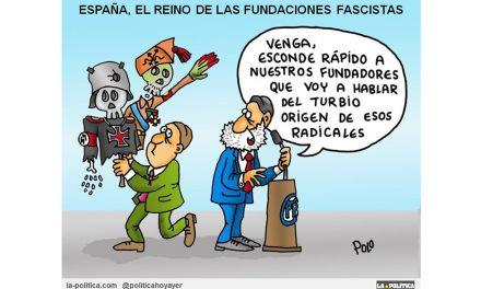 España, el reino de las fundaciones fascistas