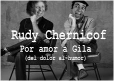 Por amor a Gila un espectáculo de Rudy Chernicof