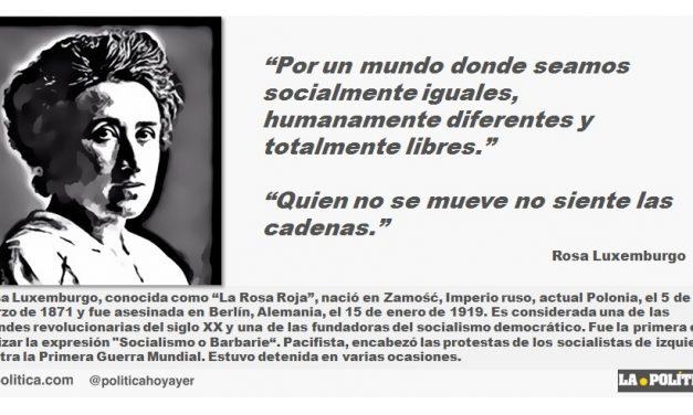"""Rosa Luxemburgo: """"Por un mundo donde seamos socialmente iguales, humanamente diferentes y totalmente libres."""""""