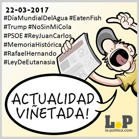 #ActualidadViñetada 22-03-2017 Especial: Día Mundial del Agua