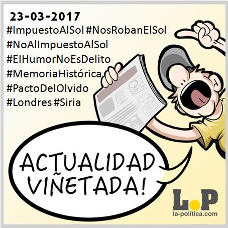 #ActualidadViñetada 23-03-2017 Especial: Impuesto al sol