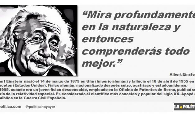 """Albert Einstein: """"Mira profundamente en la naturaleza y entonces comprenderás todo mejor."""""""