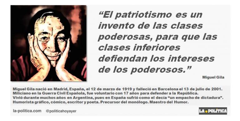 """Miguel Gila: """"El patriotismo es un invento de las clases poderosas, para que las clases inferiores defiendan los intereses de los poderosos."""""""