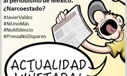 #ActualidadViñetada 21-05-2017 Especial: Están asesinando al periodismo de México. ¿Narcoestado?