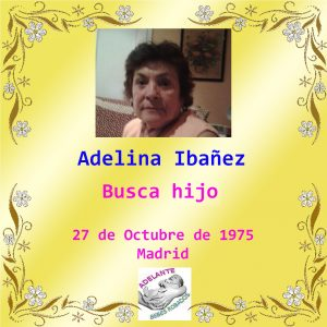Adelina Ibáñez - Adelante Bebés Robados