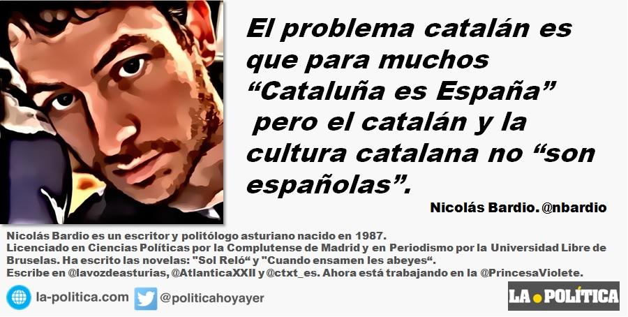 """Nicolás Bardio: """"El problema catalán"""""""