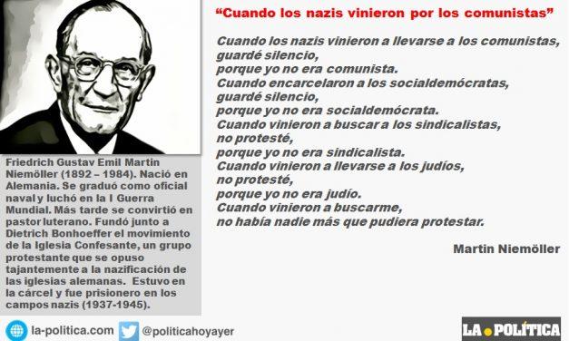 """Poema de Martin Niemöller sobre la apatía de los alemanes ante las injusticias que cometían los nazis """"con los otros"""": """"Cuando los nazis vinieron a llevarse a los comunistas, guardé silencio."""""""