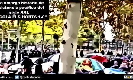 """Una amarga historia de resistencia pacífica del siglo XXI: """"ESCOLA ELS HORTS 1-0"""""""