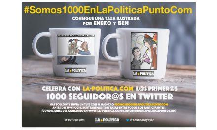 Celebra con nosotros el primer año de La Política y que ya somos más de mil en Twitter. Concurso: #Somos1000EnLaPoliticaPuntoCom