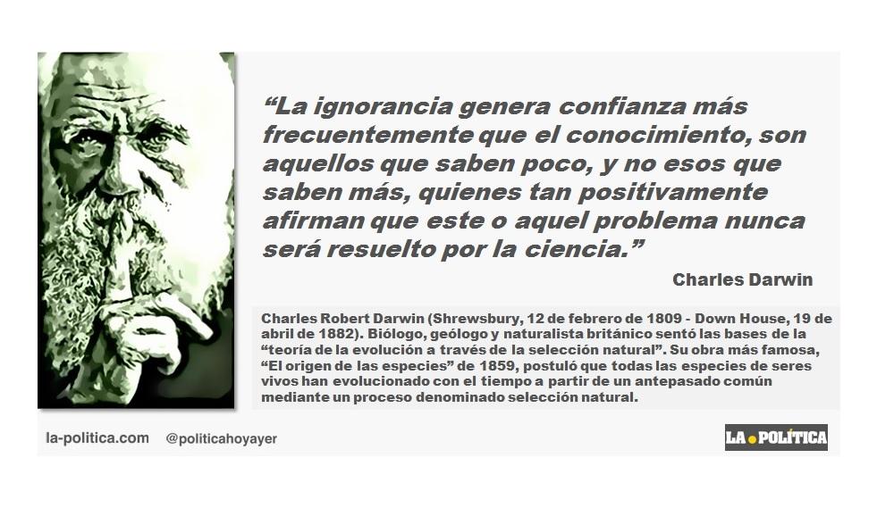 """Charles Darwin: """"La ignorancia genera confianza más frecuentemente que el conocimiento"""""""