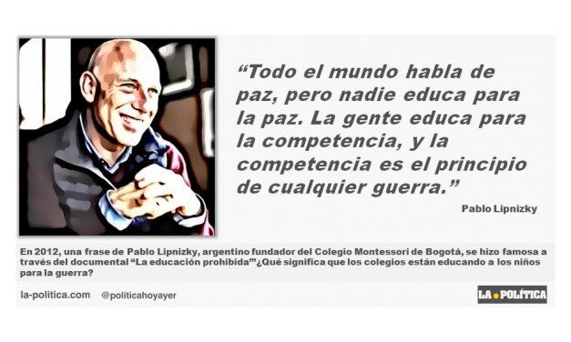 """Pablo Lipnizky: """"Todo el mundo habla de paz, pero nadie educa para la paz. La gente educa para la competencia, y la competencia es el principio de cualquier guerra"""""""