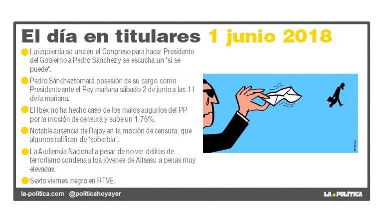 """1-06-2018 El día en titulares Pedro Sánchez es Presidente, El Ibex sube, Rajoy """"el ausente"""", Altsasu, #ViernesNegro6 en RTVE Resumen de Simone Renn Viñeta de Artsenal"""