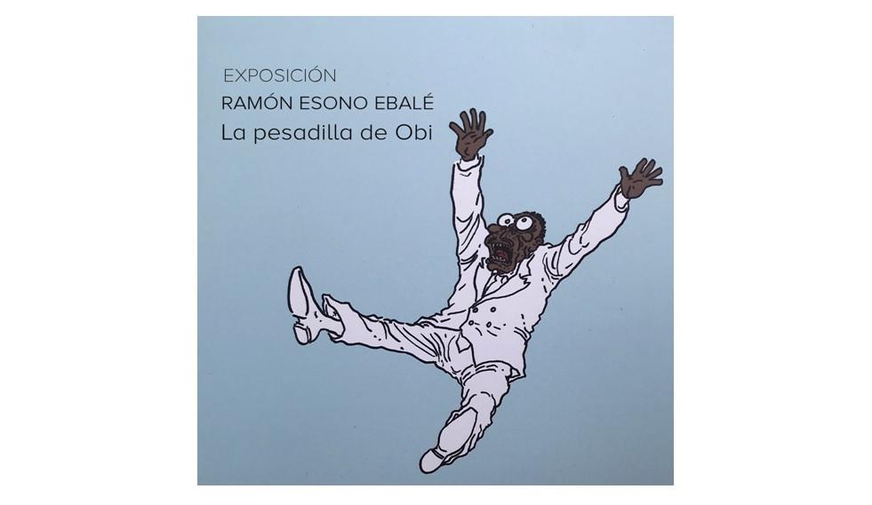 Exposición de Ramón Esono Ebalé: La pesadilla de Obi