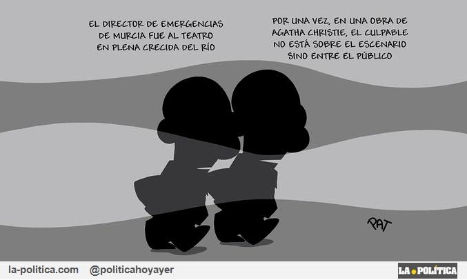 -El director de emergencias de Murcia fue al teatro en plena crecida del río -Por una vez, en una obra de Agatha Christie, el culpable no está sobre el escenario sino entre el público (Viñeta de Pat)