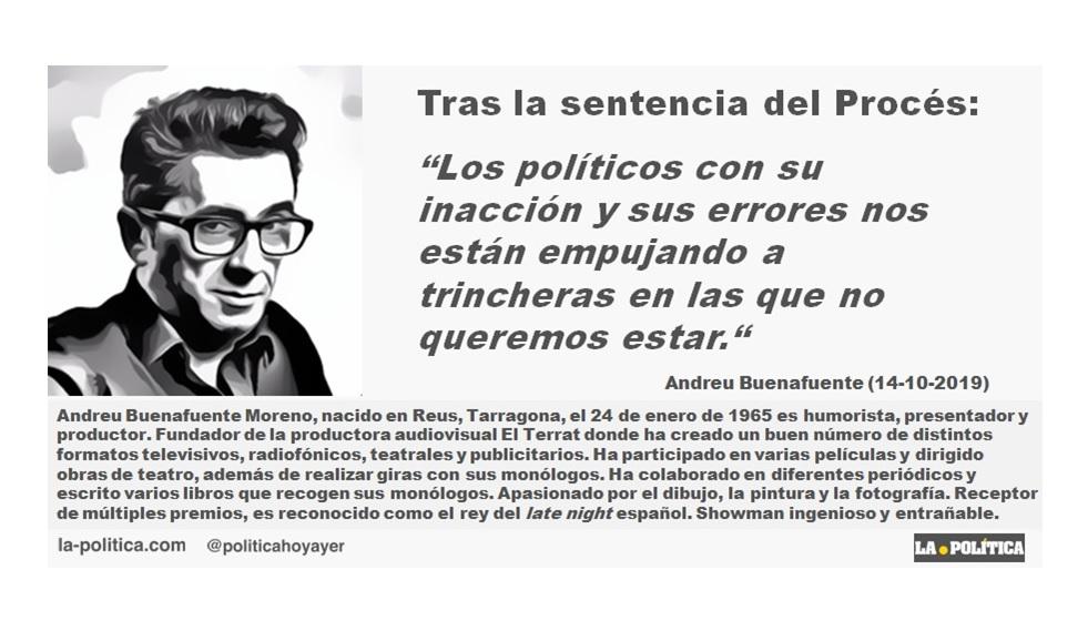 """Andreu Buenafuente: """"Los políticos con su inacción y sus errores nos están empujando a trincheras en las que no queremos estar."""""""