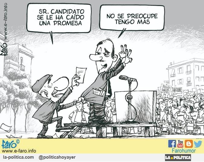 - Sr. Candidato se le ha caído una promesa - No se preocupe tengo más (Viñeta de Faro)