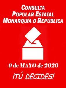 Consulta Popular Estatal Monarquí o República. 9 de mayo de 2010. ¡Tú decides!