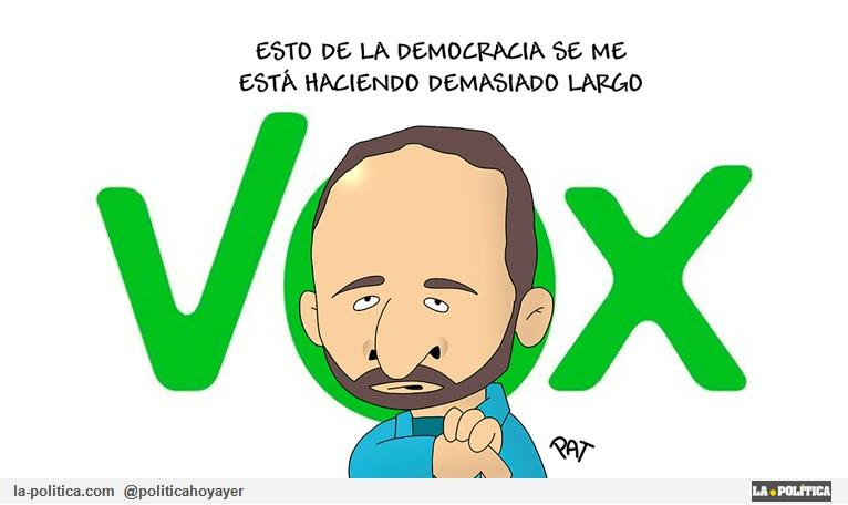 VOX - Esto de la democracia se está haciendo demasiado largo. (Viñeta de Pat)