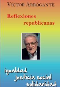 Libro: Reflexiones Republicanas de Víctor Arrogante