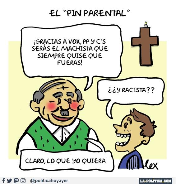 """EL """"PIN PARENTAL"""" - ¡Gracias a Vox, PP y Cs serás el machista que siempre quiese quefueras! -¿¿Y racista?? - Claro, lo que yo quiera (Viñeta de Lex)"""