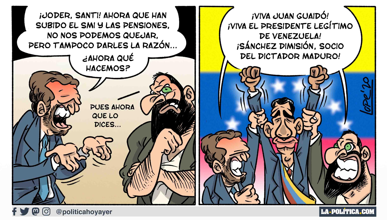 ¡Joder Santi! Ahora que han subido el SMI y las pensiones no nos podemos quedar, pero tampoco darles la razón... ¿Ahora qué hacemos? - Pues ahora que lo dices... - ¡Viva Juan Guaidó! ¡Viva el Presidente legítimo de Venezuela! ¡Sánchez dimisión, socio del dictador Maduro! (Viñeta de Lope)