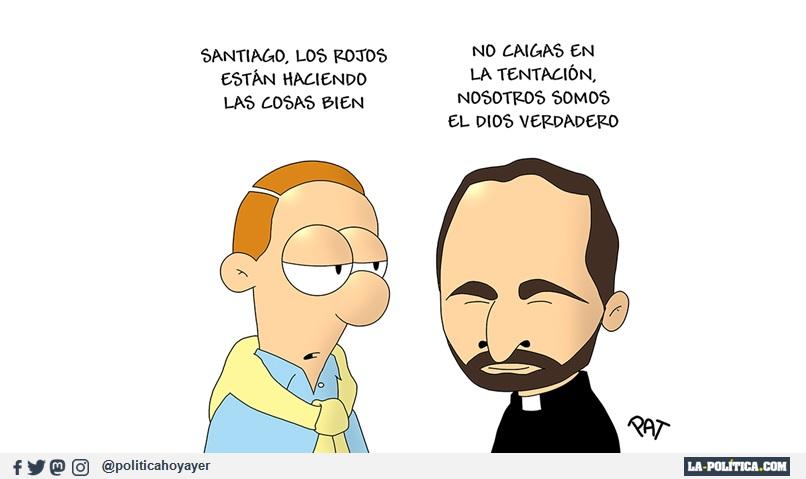 - Santiago, los rojos están haciendo las cosas bien. - No caigas en la tentación, nosotros somos el Dios verdader. (Viñeta de Pat)