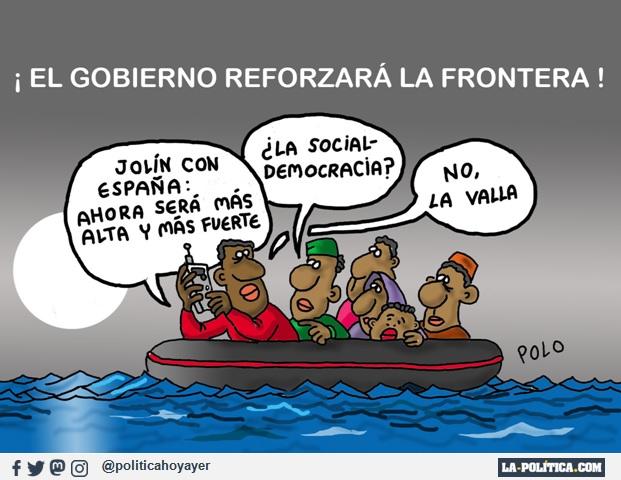 ¡EL GOBIERNO REFORZARÁ LA FRONTERA! - Jolín con España: ahora será más alta y más fuerte. - ¿La socialdemocracia? - No. La valla. (Viñeta de Polo)