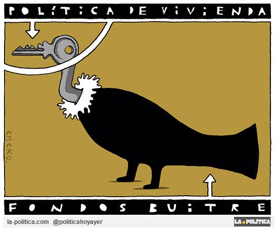POLÍTICA DE VIVIENDA. FONDOS BUITRE. (Viñeta de Eneko)