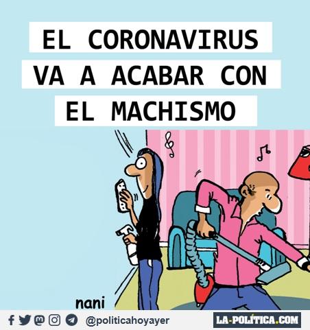 EL CORONAVIRUS VA A ACABAR CON EL MACHISMO (Viñeta de Nani)