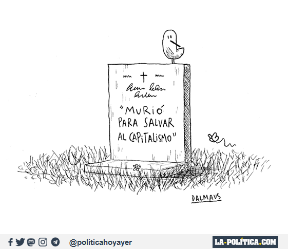 MURIÓ PARA SALVAR AL CAPITALISMO (Viñeta de Dalmaus)