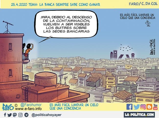 - Mira debido al descenso de la contaminación vuelven a ser visibles los buitres sobre loas sedes bancarias. (Viñeta de Faro)
