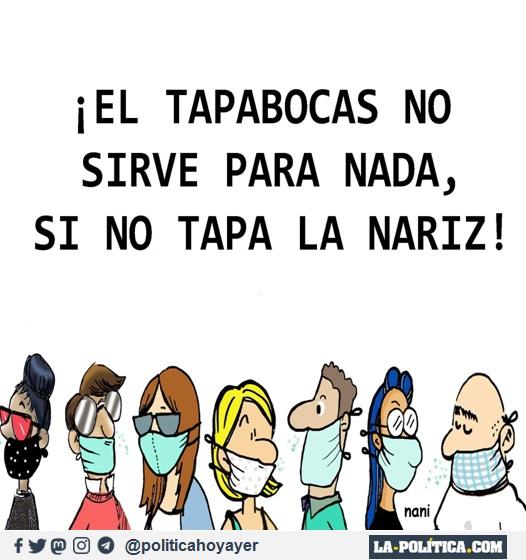 ¡EL TAPABOCAS NO SIERVE PARA NADA, SI NO TAPA LA NARIZ! (Viñeta de Nani)