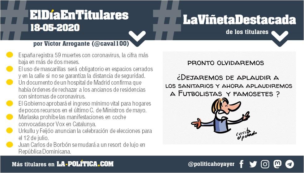 #ElDíaEnTitulares #LaViñetaDestacada - 18 de mayo de 2020 Resumen de Víctor Arrogante y viñeta de El Petardo. Humor gráfico. Noticias. Opinión. Memoria histórica.