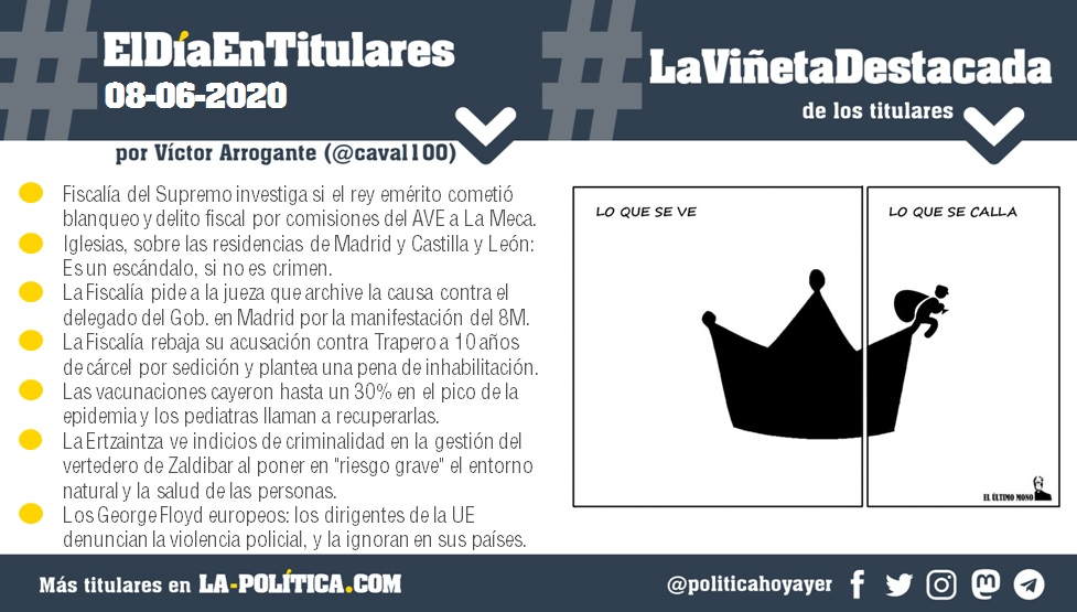 #ElDíaEnTitulares #LaViñetaDestacada- 8 de junio de 2020 - Resumen de Víctor Arrogante y viñeta de el último mono. Humor gráfico. Noticias. Opinión. Memoria histórica.