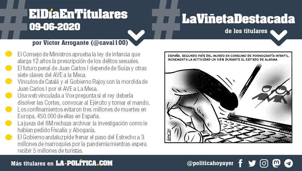 #ElDíaEnTitulares #LaViñetaDestacada - 9 de junio de 2020 - Resumen de Víctor Arrogante y viñeta de Lope. Humor gráfico. Noticias. Opinión. Memoria histórica.