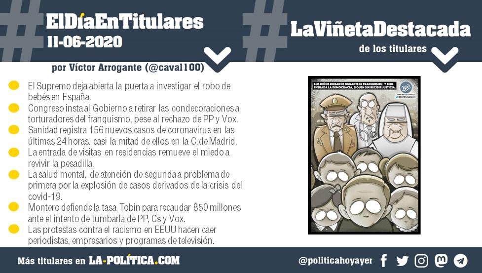 #ElDíaEnTitulares #LaViñetaDestacada - 11 de junio de 2020 - Resumen de Víctor Arrogante y viñeta de Ben. Humor gráfico. Noticias. Opinión. Memoria histórica.