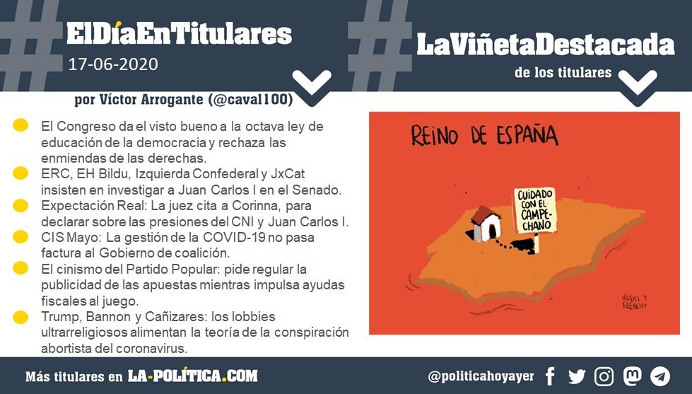 #ElDíaEnTitulares #LaViñetaDestacada - 17 de junio de 2020 Resumen de Víctor Arrogante y viñeta de Iñaki y Frenchy. Humor gráfico. Noticias. Opinión. Memoria histórica.