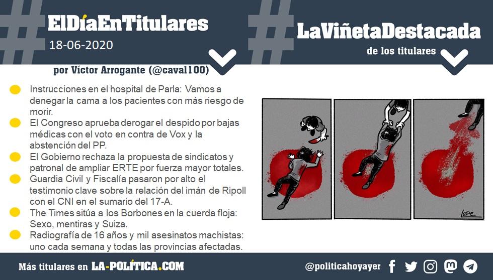 #ElDíaEnTitulares #LaViñetaDestacada - 17 de junio de 2020 - Resumen de Víctor Arrogante y viñeta de Lope. Humor gráfico. Noticias. Opinión. Memoria histórica.