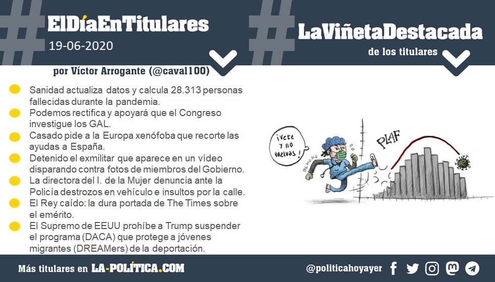 #ElDíaEnTitulares #LaViñetaDestacada - 19 de junio de 2020 - Resumen de Víctor Arrogante y viñeta de Elkoko. Humor gráfico. Noticias. Opinión. Memoria histórica.