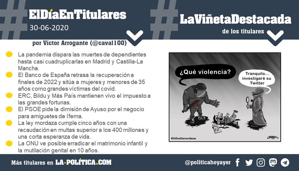 #ElDíaEnTitulares #LaViñetaDestacada - 30 de junio de 2020 Resumen por Víctor Arrogante y viñeta por Ykram. Humor gráfico. Noticias. Opinión. Memoria histórica.
