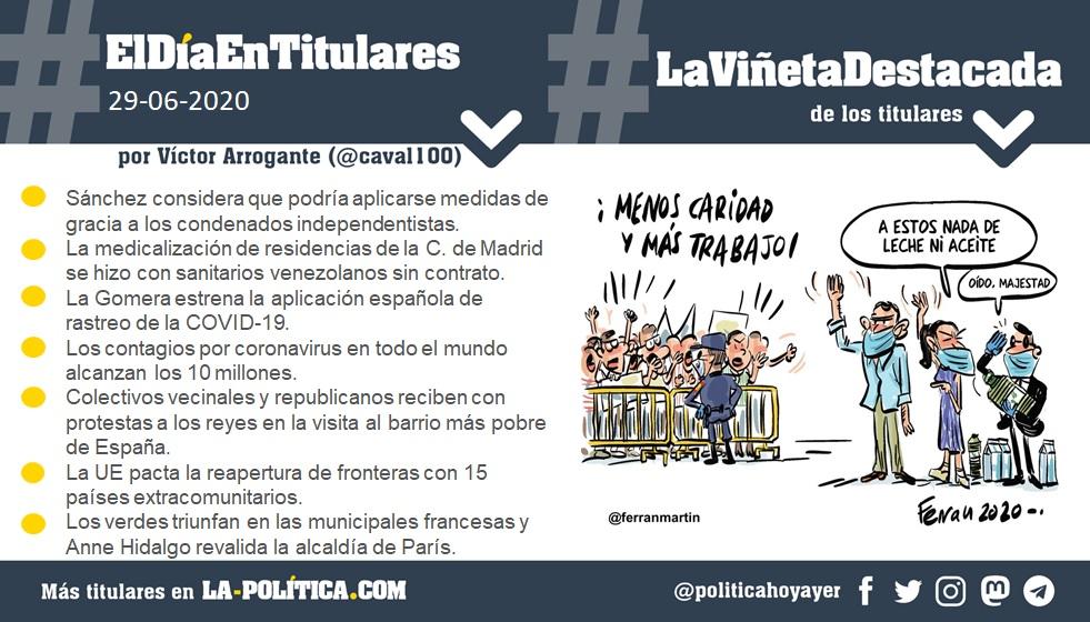 #ElDíaEnTitulares #LaViñetaDestacada - 29 de junio de 2020 Resumen por Víctor Arrogante y viñeta por Ferran Martín. Humor gráfico. Noticias. Opinión. Memoria histórica.