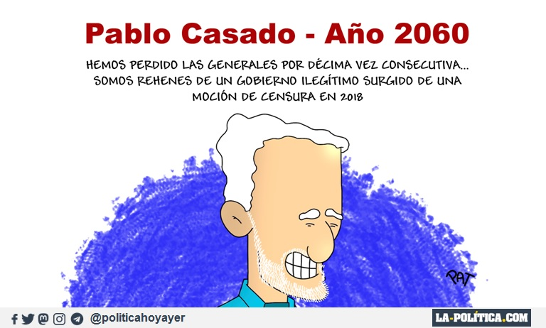 PABLO CASADO - AÑO 2060. - Hemos perdido las generales por décima vez consecutiva... Somos rehenes de un gobierno ilegítimo surgido de una moción de censura en 2018.