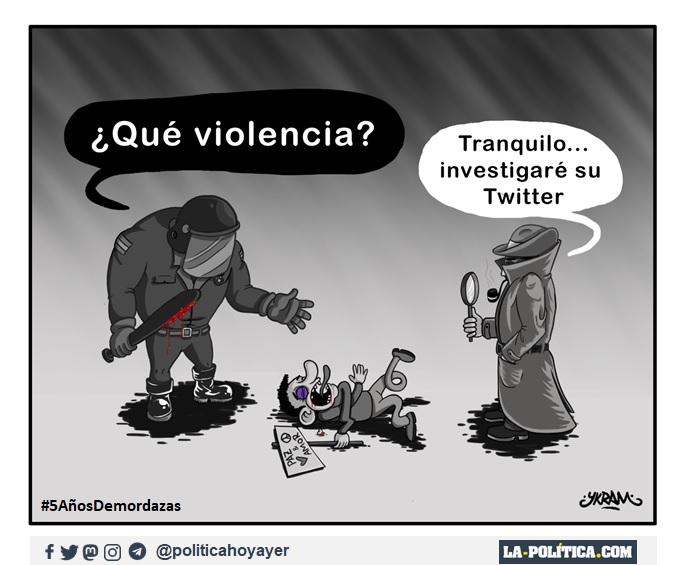 - ¿Qué violencia? - Tranquilo... investigaré su Twitter. #5AñosDemordazas (Viñeta de Ykram)