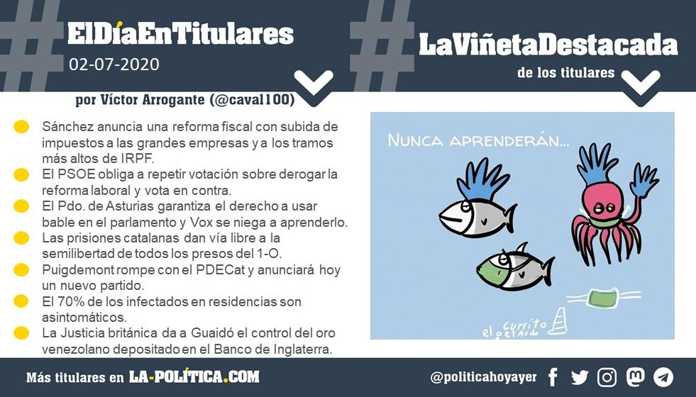 #ElDíaEnTitulares #LaViñetaDestacada - 2 de julio de 2020 Resumen por Víctor Arrogante y viñeta por El Petardo. Humor gráfico. Noticias. Opinión. Memoria histórica.