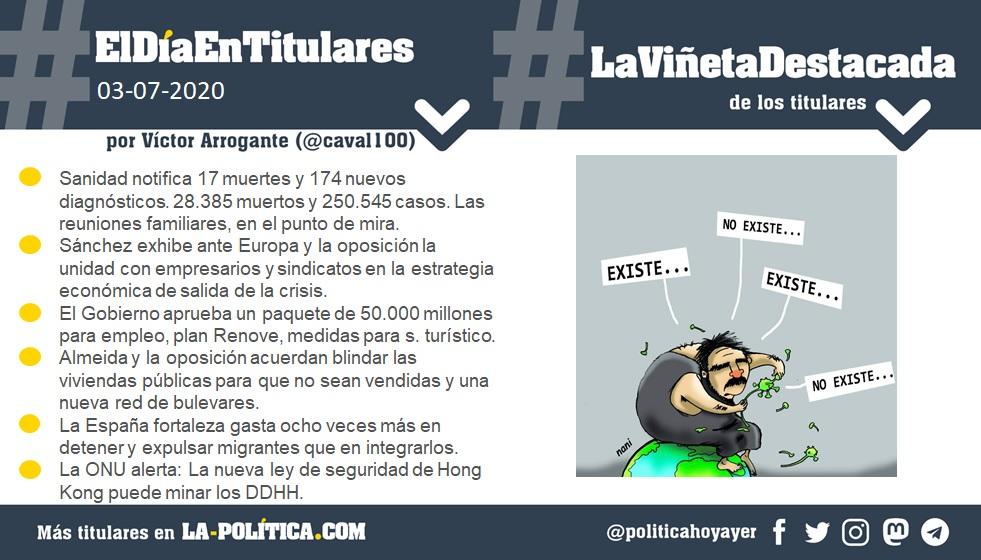 #ElDíaEnTitulares #LaViñetaDestacada - 3 de julio de 2020 Resumen de Víctor Arrogante y viñeta de Nani. Humor gráfico. Noticias. Opinión. Memoria histórica.